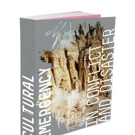 Els Van Der Plas  - Cultural Emergency in Conflict and Disaster, Book Designed by Irma Boom