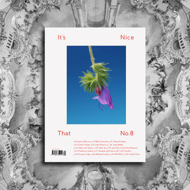 It's Nice That - Issue #8: Full Contents