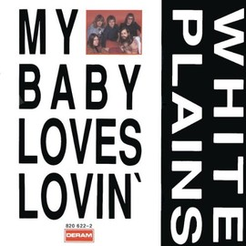 White Plains - My Baby Loves Lovin