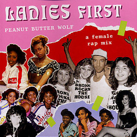 Peanut Butter Wolf - Ladies First -A Female Rap Mix-