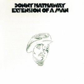Donny Hathaway - Extensions of a Man