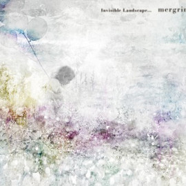 mergrim  - Invisible Landscape…