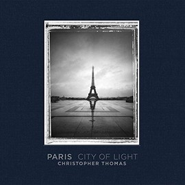 Ira Stehmann (編集), Christopher Thomas (写真) - Paris City of Light