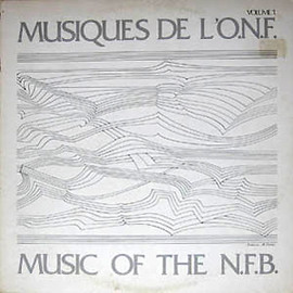 Various Artists - Musiques De L'O.N.F. / Music Of The N.F.B.: Volume 1