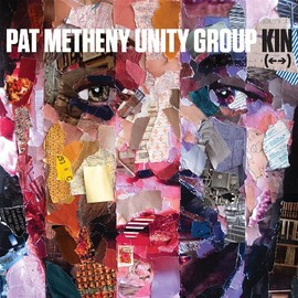 Pat Metheny Unity Group - Kin [Analog]