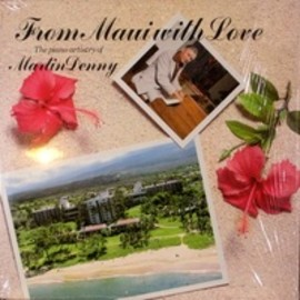 Martin Denny - From Maui with Love