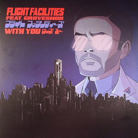 Flight Facilities Feat. Grovesnor - With You
