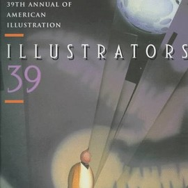 Rotovision S. A. (Author) - Illustrators 39: The Society of Illustrators 39th Annual of American Illustration