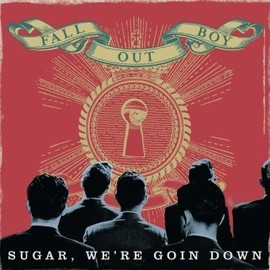 Fall Out Boy - Sugar, We're Goin Down
