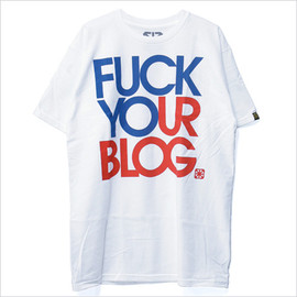 The Seventh Letter - FUCK YOUR BLOG -White-