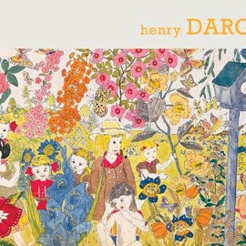 Henry Darger - Sound and Fury / Bruit et fureur: The Art of Henry Darger / l'oeuvre de Henry Darger