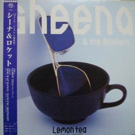 SHEENA & THE ROKKETS - LEMON TEA