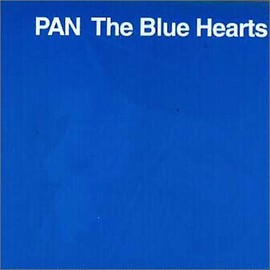 THE BLUE HEARTS - PAN