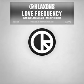 KLAXONS - PH35 / LOVE FREQUENCY