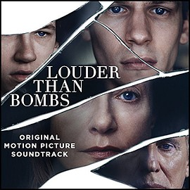 Various Artists - Louder Than Bombs: Original Motion Picture Soundtrack