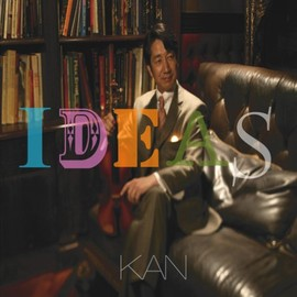 KAN - IDEAS~the very best of KAN~