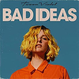 Tessa Violet - Bad Ideas