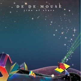 DE DE MOUSE - TIDE OF STARS Limited Edition