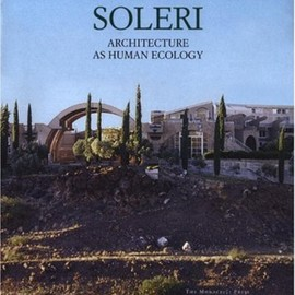 paolo soleri - Soleri: Architecture as Human Ecology