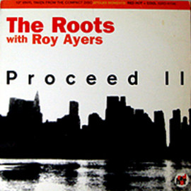 The Roots - PROCEED II / PROCEED V  / PROCEED IV