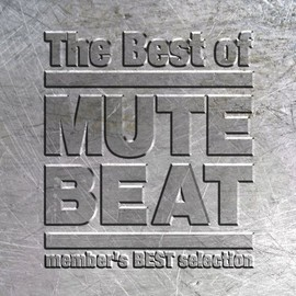 mute beat - THE BEST OF MUTE BEAT
