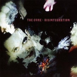 The Cure - Disintegration: Remastered