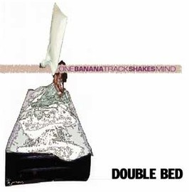 Banana Shakes, One Track Mind - DOUBLE BED