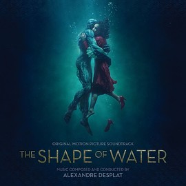 Alexandre Desalt - The Shape of Water: Original Motion Picture Soundtrack