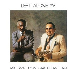 Mal Waldron, Jackie McLean - Left Alone '86