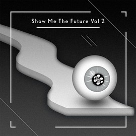 V.A. - Show Me the Future Vol 2