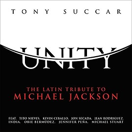 Tony Succar - Unity: the Latin Tribute to Michael Jackson