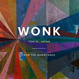 WONK - From the Inheritance