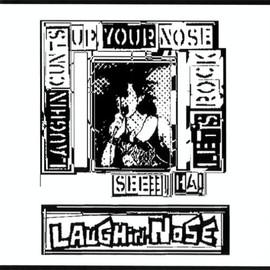 Laughin' Nose - LAUGHIN' CUNTS UP YOUR NOSE