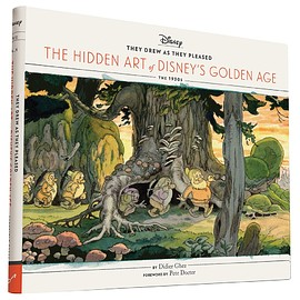 Didier Ghez, Pete Docter - They Drew as They Pleased: The Hidden Art of Disney's Golden Age