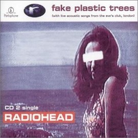 radiohead - Fake Plastic Trees [CD2]