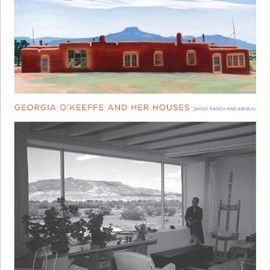 Barbara Buhler Lynes - Georgia O'Keeffe and Her Houses: Ghost Ranch and Abiquiu
