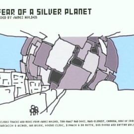 James Holden - Fear of a Silver Planet