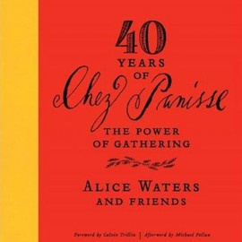 ALICE WATERS - 40 Years of Chez Panisse