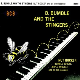 B. BUMBLE & THE STINGERS - Nut Rocker & All the Classics