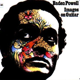 Baden Powell - Images On Guitar / BADEN POWELL