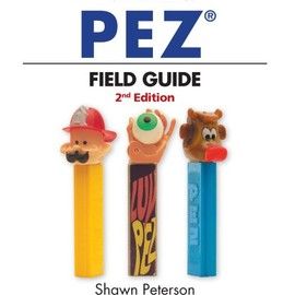 Shawn Peterson - Warman's PEZ Field Guide: Values & Identification