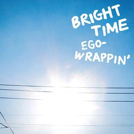 EGO-WRAPPIN' - BRIGHT TIME