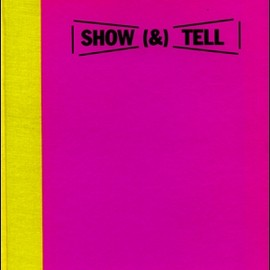 Some authors(Lawrence Weiner, Bartomeu Mari, R.H. Fuchs, Alice Weiner, Dieter Schwarz) - Show (&) Tell : The Films and Videos of Lawrence Weiner, A Catalogue Raisonne