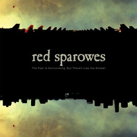 RED SPAROWES - The Fear Is Excruciating, But