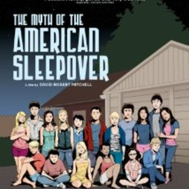 DAVID ROBERT MITCHELL - The Myth of the American Sleepover (2010) Poster