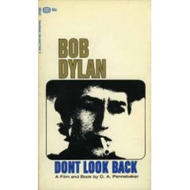 Bob Dylan, D.A. Pennebaker - Don't Look Back
