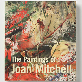 Joan Mitchell - The Paintings of Joan Mitchell