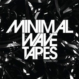 Various Artists - The Minimal Wave Tapes Vol. 2