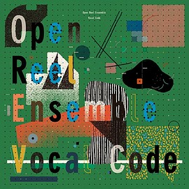 Open Reel Ensemble - Vocal Code