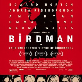Alejandro González Iñárritu - Birdman or (The Unexpected Virtue of Ignorance)